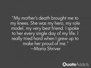 My mother 39 s death brought me to my knees She was my hero my role