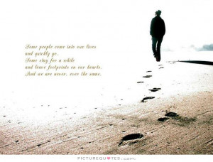 People Quotes People Come And Go Quotes Footprint Quotes Hearts Quotes