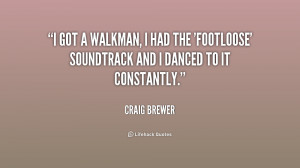 quote Craig Brewer i got a walkman i had the 232971 png
