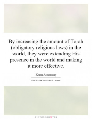 By increasing the amount of Torah (obligatory religious laws) in the ...