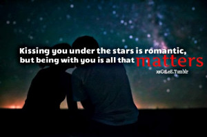 Kissing you under the stars is romantic | Romantic Quotes