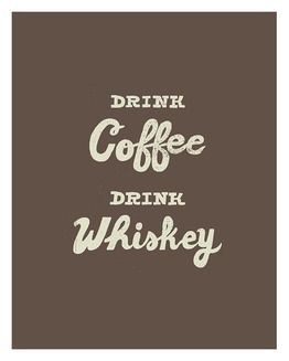 ... whiskey in coffee the honey flavored whiskey is the best in coffee lol