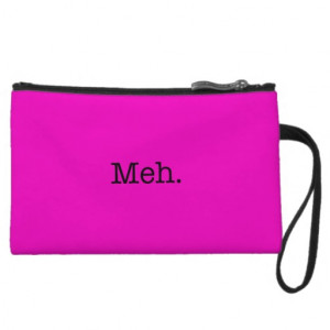 Meh Slang Quote - Cool Quotes Template Wristlet Clutch