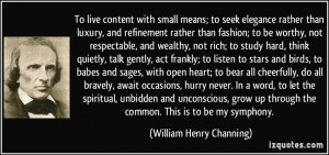 with small means; to seek elegance rather than luxury, and refinement ...