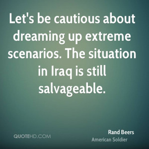 Let's be cautious about dreaming up extreme scenarios. The situation ...