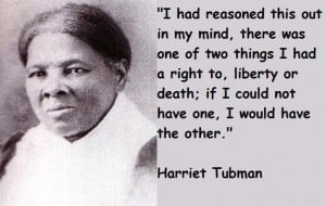 quote civil harriet tubman harriet tubman quotations harriet tubman ...