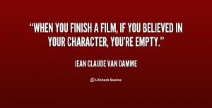 quote-Jean-Claude-Van-Damme-when-you-finish-a-film-if-you-81735.png