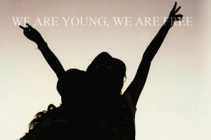 We Are Young, We Are Free