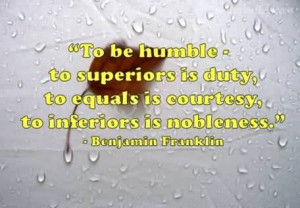 To Be Humble, To Superiors Is Duty