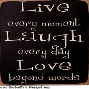 live laugh love quotes live laugh love quotes live laugh love quotes ...