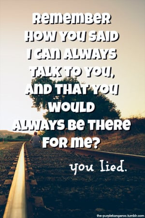 ... Talk To You, And That You Would Always Be There For Me! ~ Love Quote
