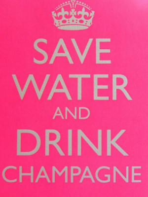 pink #champagne #alcohol #funny #cute #sayings #savewater #water