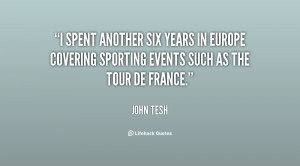 spent another six years in Europe covering sporting events such as ...