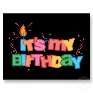 It's My Birthday! I Can Blog If I Want To!
