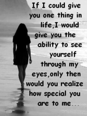 Quotes about you realize how special you are to me
