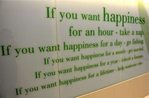 If you want Happiness.....
