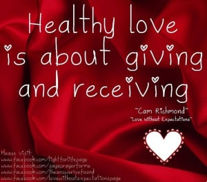 Healthy love quote via www.Facebook.com/LoveWithoutExpectationsPage