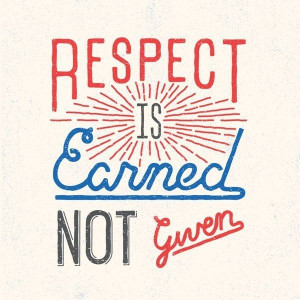 need 2 first earn my respect darling b4 I give it 2 u ;)