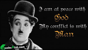 Am At Peace With by charlie-chaplin Picture Quotes