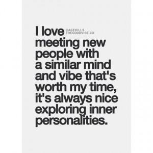 love meeting new people...
