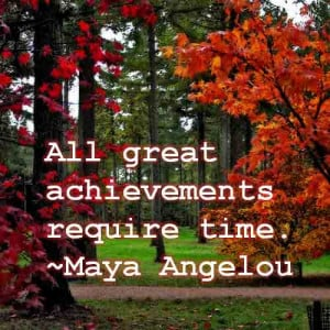 All Great Achievement Require Time
