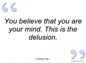 you believe that you are your mind eckhart tolle