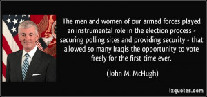 The men and women of our armed forces played an instrumental role in ...