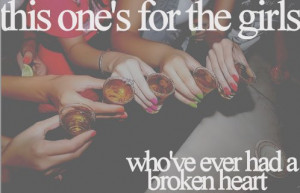 alcohol, broken heart, drinks, girl, quote, quotes, shots, text