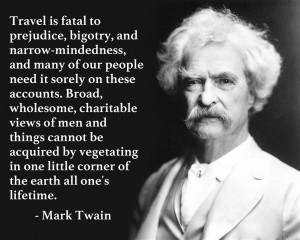 ... correct opinion, the best Mark Twain travel quote to be found
