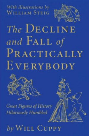 The Decline and Fall of Practically Everybody: Great Figures of ...