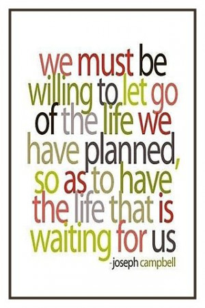 We must be willing to . . . Joseph Campbell
