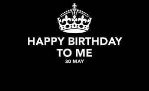 happy-birthday-to-me-30-may-.png