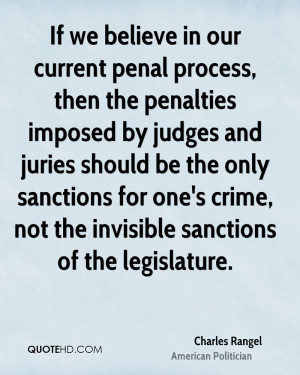 current penal process, then the penalties imposed by judges and juries ...
