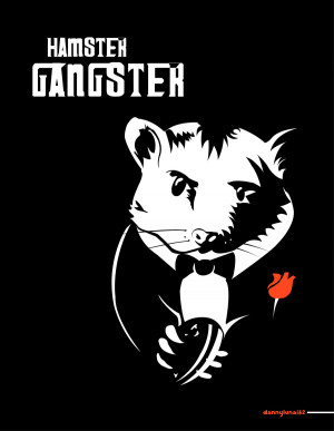 ... Gangster Quotes About Love: Humsten Gangster A Gangster Quote About