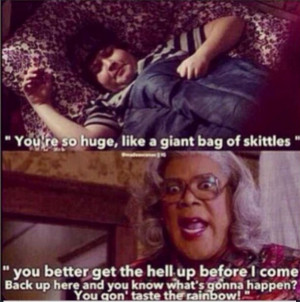 ... Funny Madea Quotes, Funny Stuff, Madea Taste The Rainbows, Madea Funny
