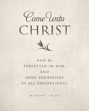 Come Unto Christ- Moroni 10:32- 2014 LDS Youth theme matte print