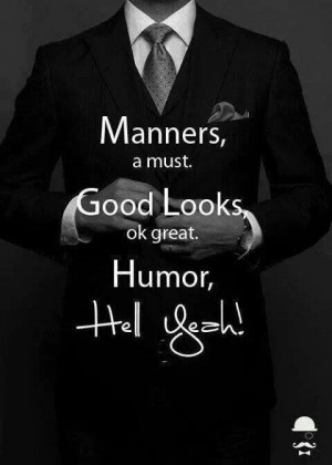 Manners, good luck,and humor