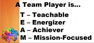 Team Player is Teachable.