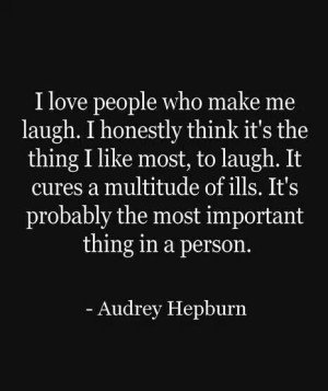 love people who can make me laugh... Audrey Hepburn ♥ LAUGHTER ...