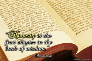 """Inspirational Quote: """"Honesty is the first chapter in the book of ..."""