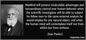 Mankind will possess incalculable advantages and extraordinary control ...