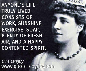 Exercise quotes - Anyone's life truly lived consists of work, sunshine ...
