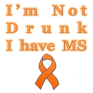 Not Drunk Multiple Sclerosis - Funny t-shirt - Starting at 10$