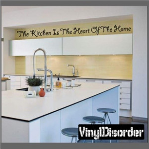 The kitchen is the heart of the time Wall Quote Mural Decal