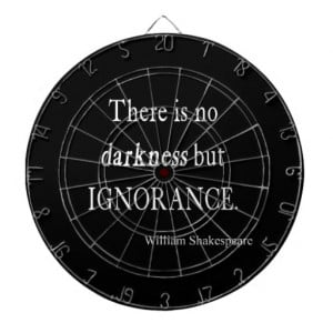 Shakespeare Quote No Darkness but Ignorance Quotes Dart Board
