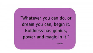 Quote of the Day: Be Bold!
