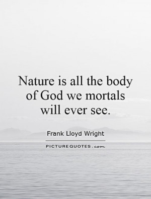 Nature Quotes Frank Lloyd Wright Quotes
