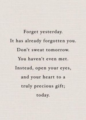 forget yesterday # quotes