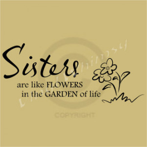 _wall_art_-_quote_-_sisters_are_like_flowers_in_the_garden_of_life ...