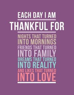 Each day I am thankful for... More